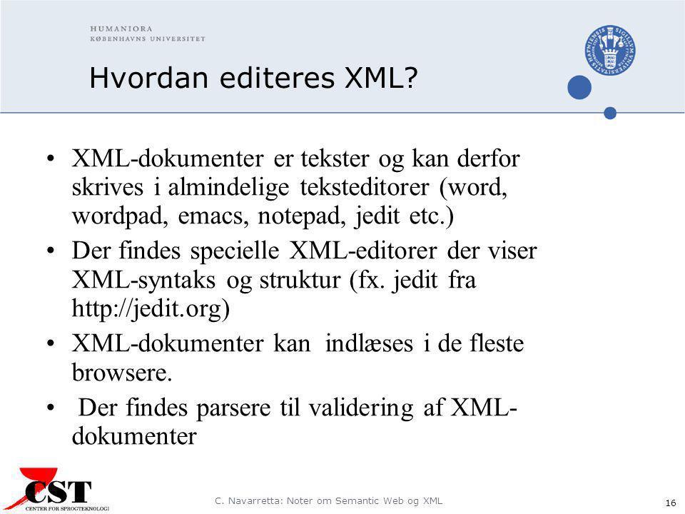 C. Navarretta: Noter om Semantic Web og XML 16 Hvordan editeres XML.