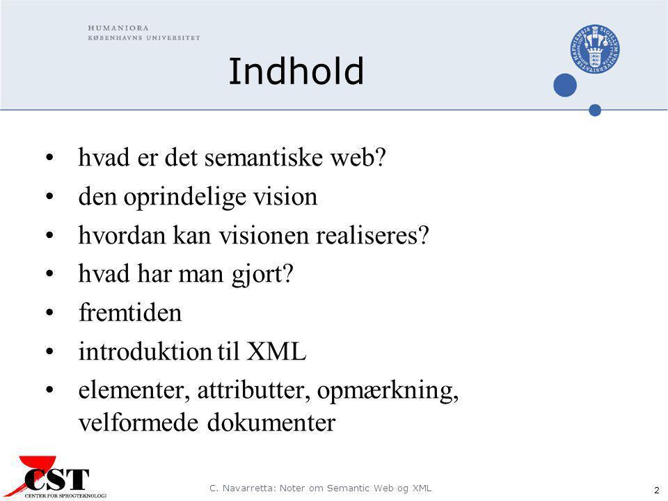 C. Navarretta: Noter om Semantic Web og XML 2 Indhold hvad er det semantiske web.