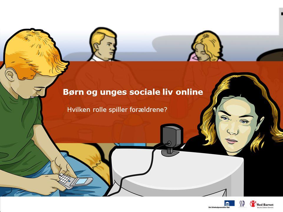 Børn og unges sociale liv online Hvilken rolle spiller forældrene