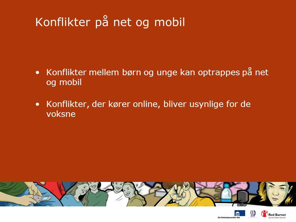 Konflikter på net og mobil Konflikter mellem børn og unge kan optrappes på net og mobil Konflikter, der kører online, bliver usynlige for de voksne