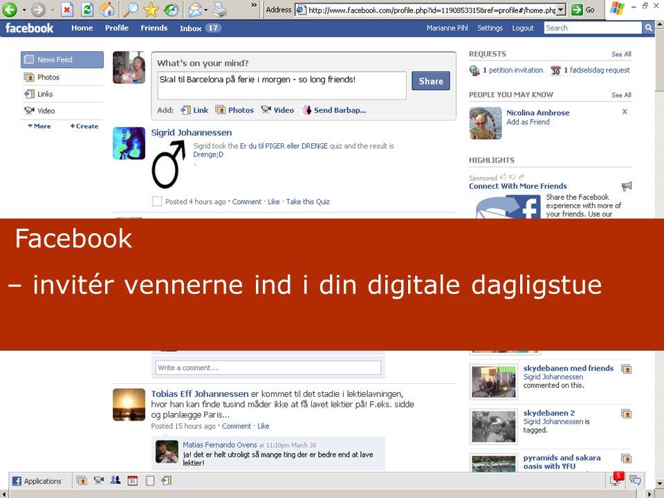 Facebook – invitér vennerne ind i din digitale dagligstue