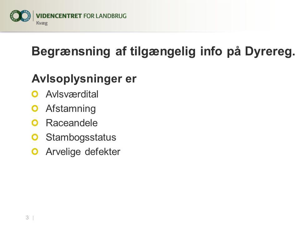 3...| Begrænsning af tilgængelig info på Dyrereg.