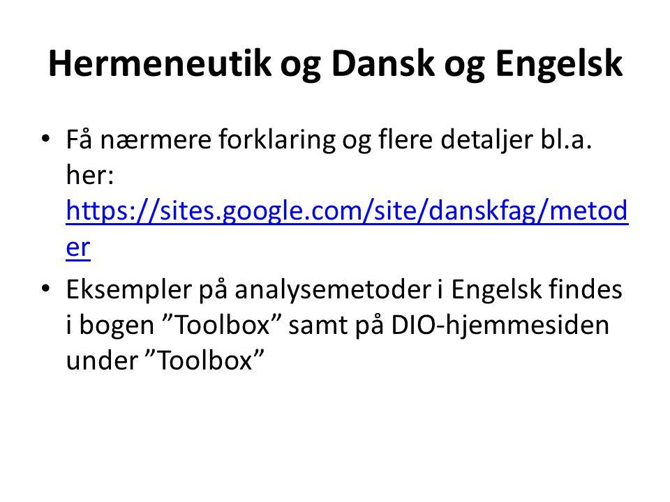 Hermeneutik og Dansk og Engelsk Få nærmere forklaring og flere detaljer bl.a.