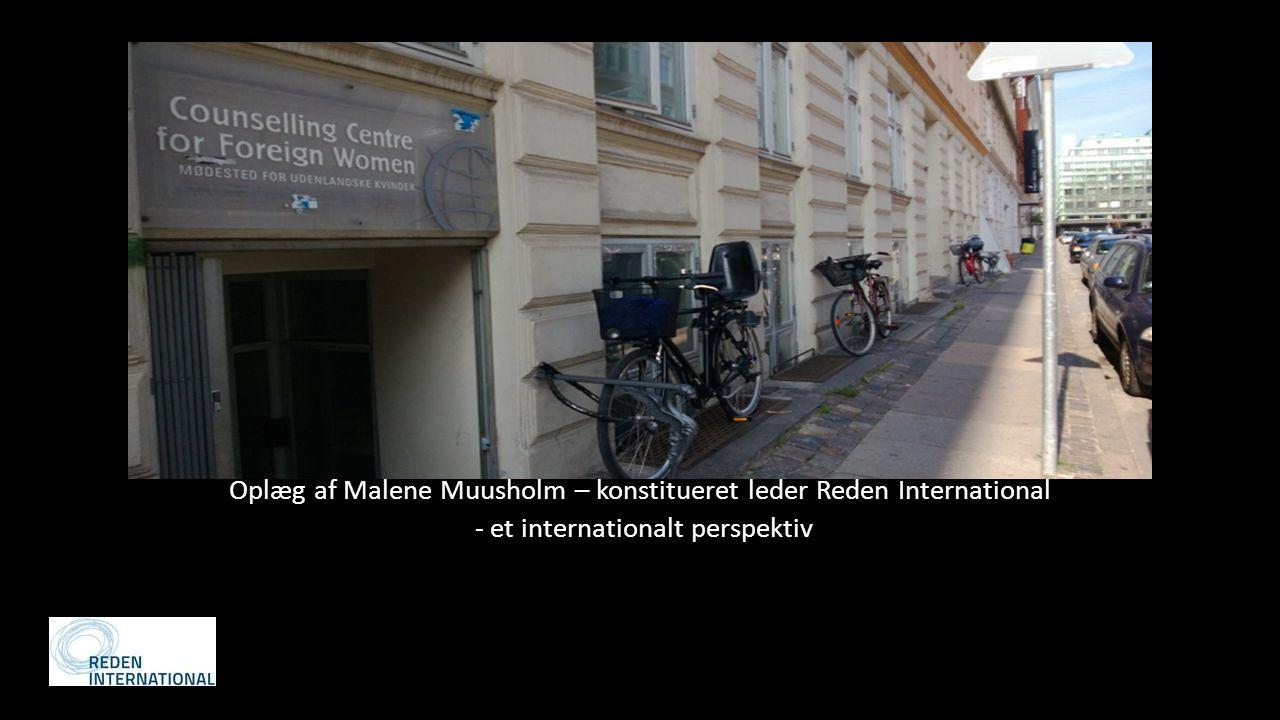 De socialt faglige rammer – Reden International I arbejdet med udenlandske kvinder i prostitution og (potentielle Oplæg af Malene Muusholm – konstitueret leder Reden International - et internationalt perspektiv