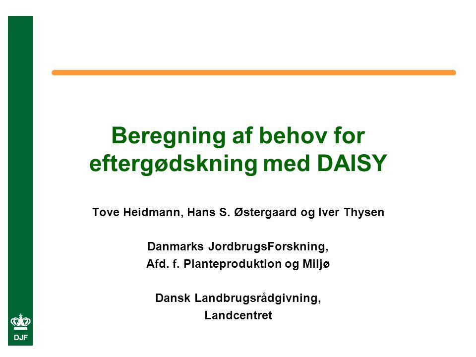 DJF Beregning af behov for eftergødskning med DAISY Tove Heidmann, Hans S.