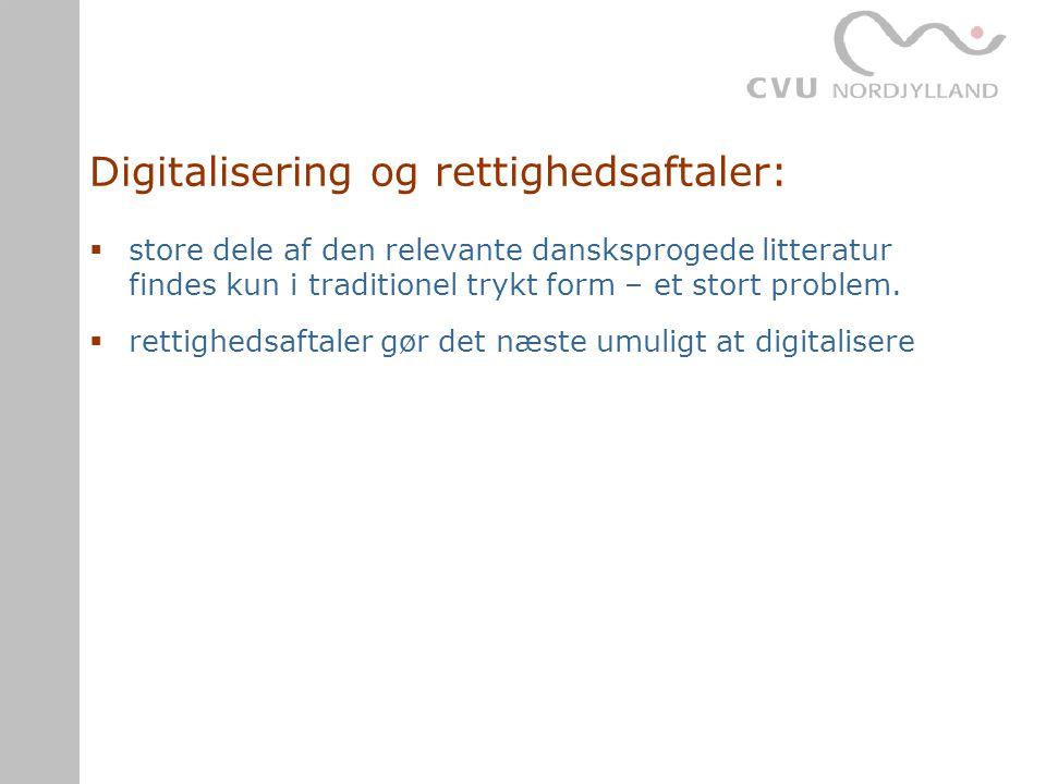 Digitalisering og rettighedsaftaler:  store dele af den relevante dansksprogede litteratur findes kun i traditionel trykt form – et stort problem.