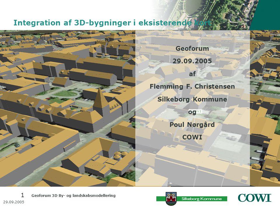 Geoforum 3D By- og landskabsmodellering 1 29.09.2005 Geoforum 29.09.2005 af Flemming F.