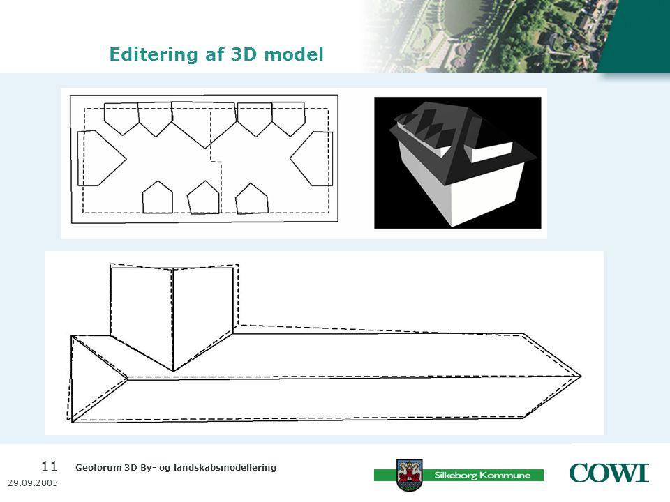 Geoforum 3D By- og landskabsmodellering 11 29.09.2005 Editering af 3D model