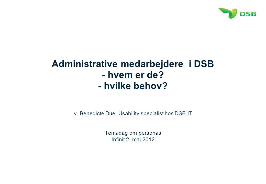 Administrative medarbejdere i DSB - hvem er de. - hvilke behov.