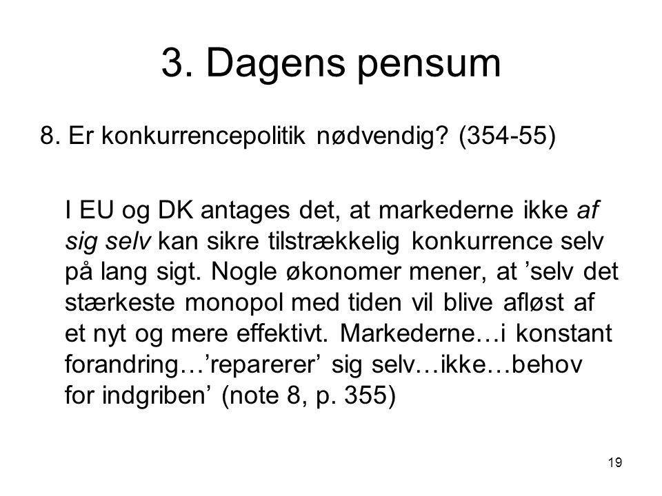 19 3. Dagens pensum 8. Er konkurrencepolitik nødvendig.