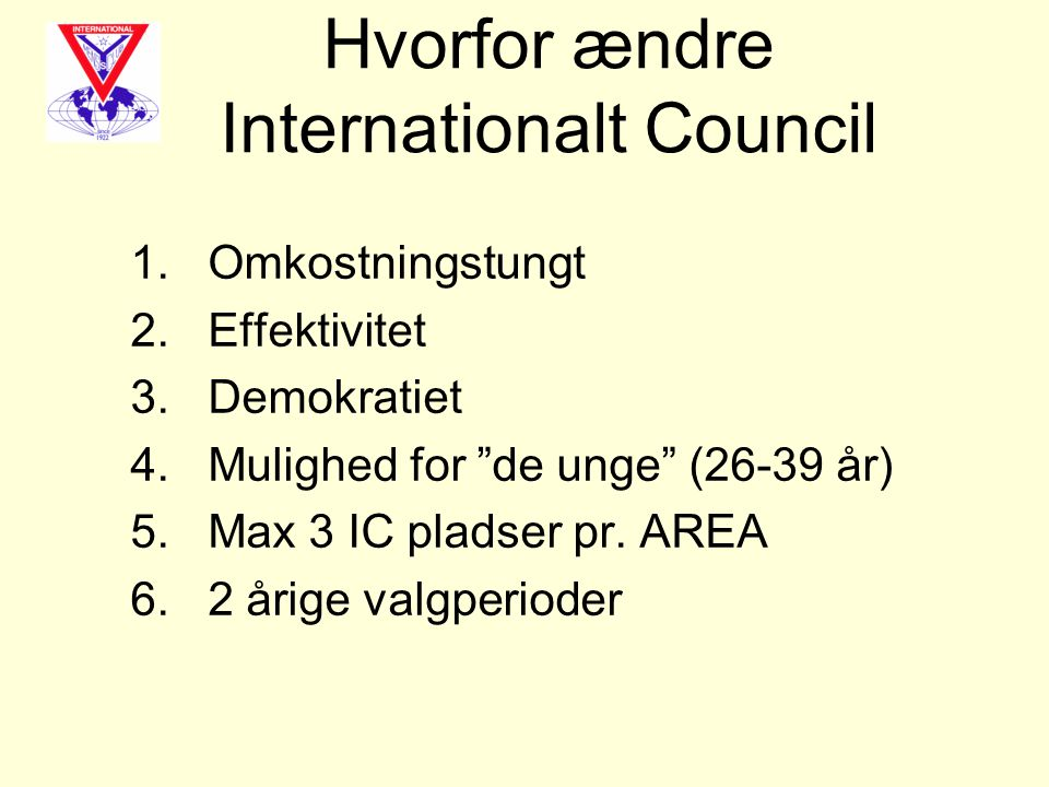 Hvorfor ændre Internationalt Council 1. Omkostningstungt 2.
