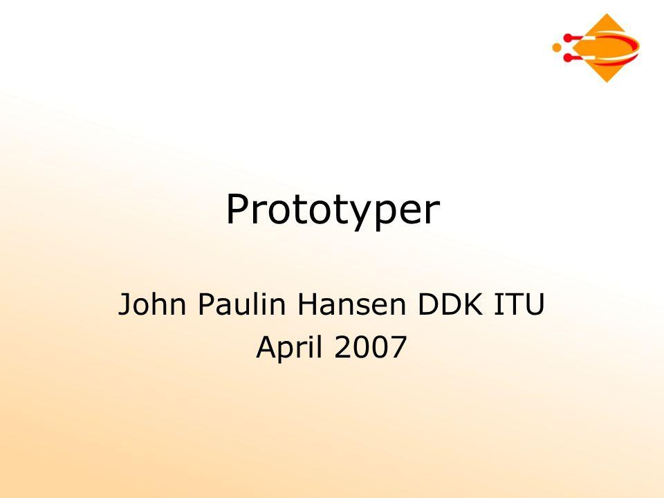 Prototyper John Paulin Hansen DDK ITU April 2007
