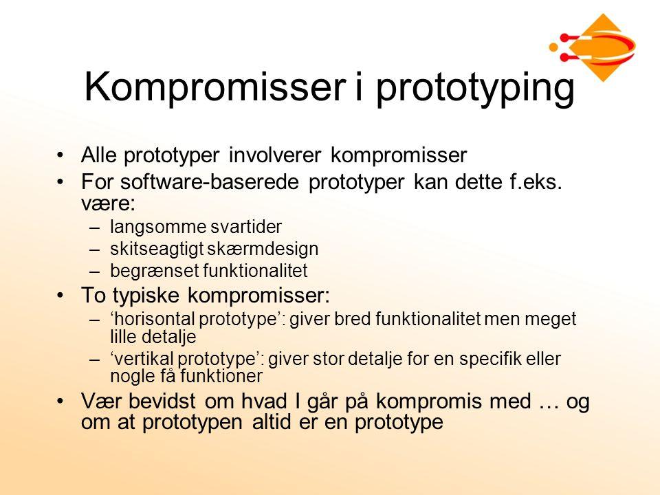 Kompromisser i prototyping Alle prototyper involverer kompromisser For software-baserede prototyper kan dette f.eks.