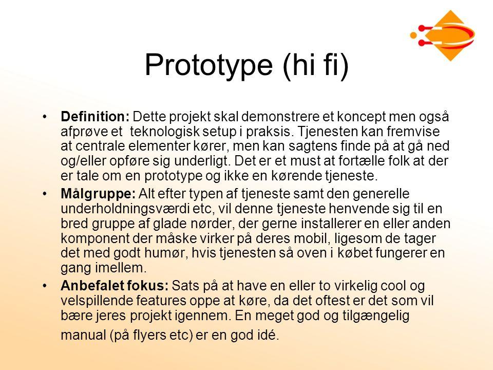 Prototype (hi fi) Definition: Dette projekt skal demonstrere et koncept men også afprøve et teknologisk setup i praksis.