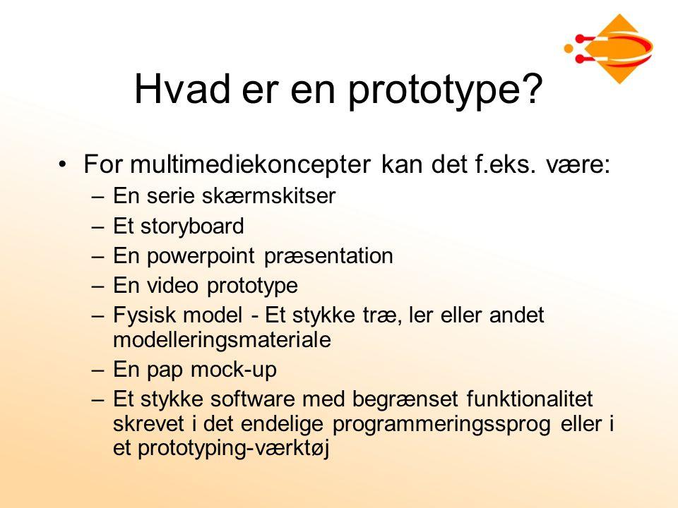Hvad er en prototype. For multimediekoncepter kan det f.eks.