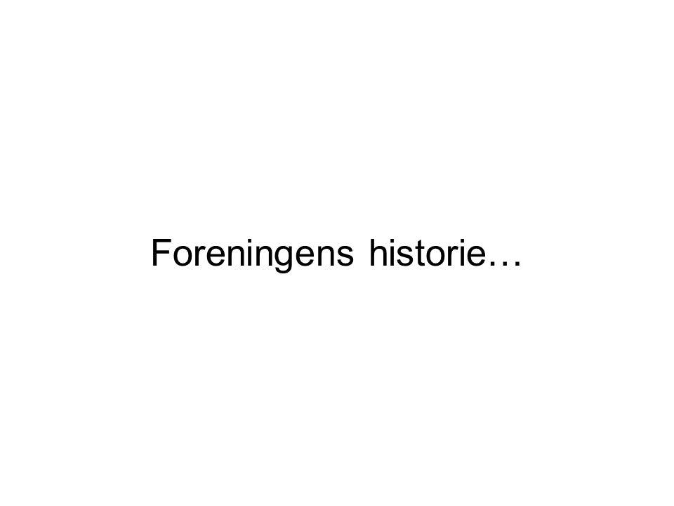 Foreningens historie…