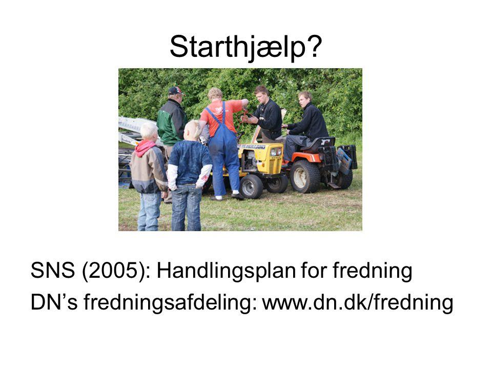 Starthjælp SNS (2005): Handlingsplan for fredning DN's fredningsafdeling: www.dn.dk/fredning