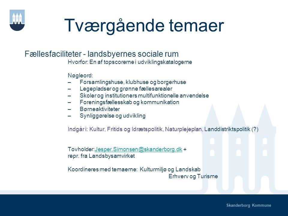 Skanderborg Kommune Temaer til kommuneplan Bosætning Infrastruktur, trafiksikkerhed, stier Kollektiv trafik