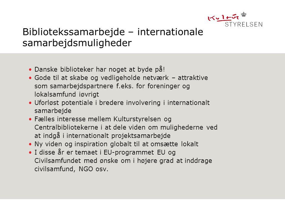 Bibliotekssamarbejde – internationale samarbejdsmuligheder Danske biblioteker har noget at byde på.