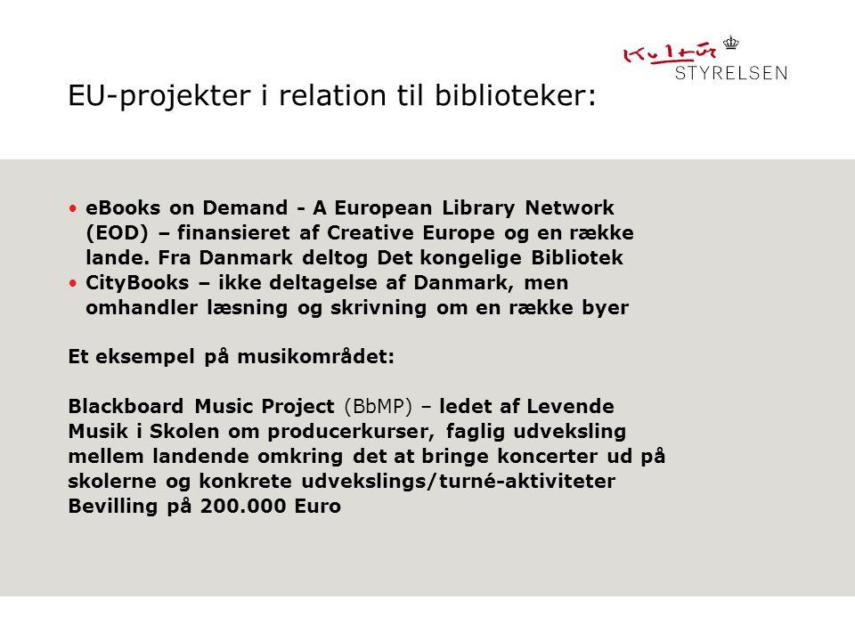 EU-projekter i relation til biblioteker: eBooks on Demand - A European Library Network (EOD) – finansieret af Creative Europe og en række lande.