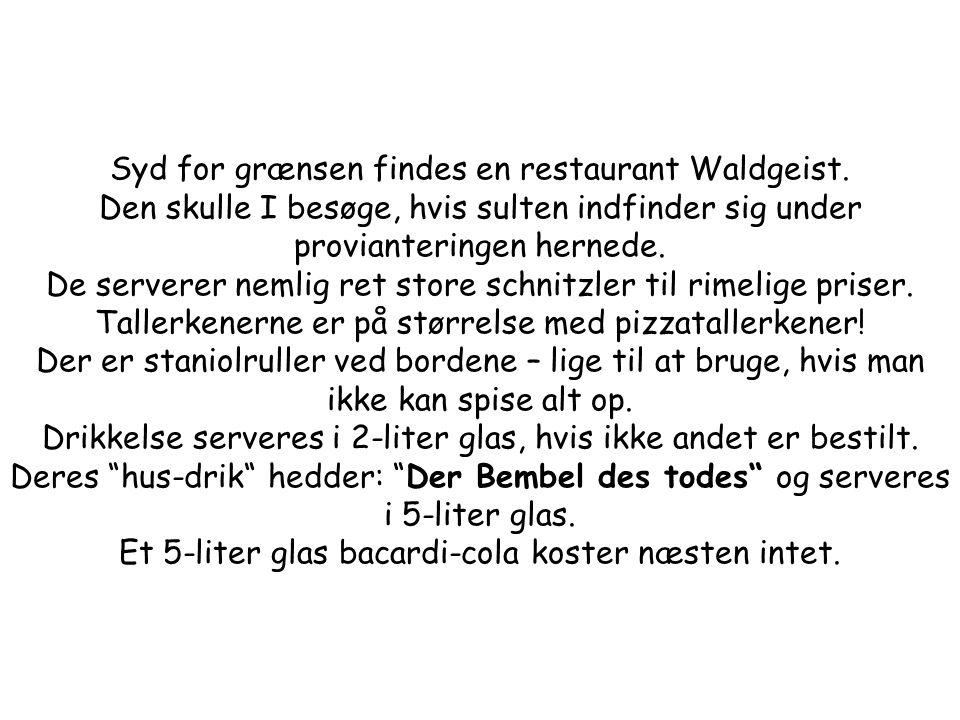 Syd for grænsen findes en restaurant Waldgeist.