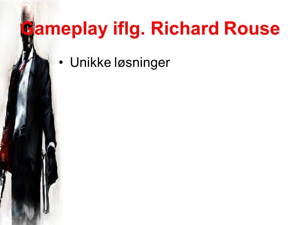 Gameplay iflg. Richard Rouse Unikke løsninger