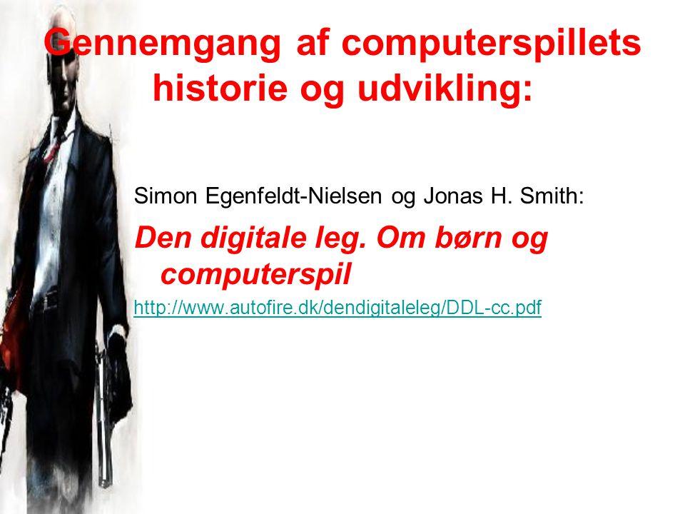 Gennemgang af computerspillets historie og udvikling: Simon Egenfeldt-Nielsen og Jonas H.