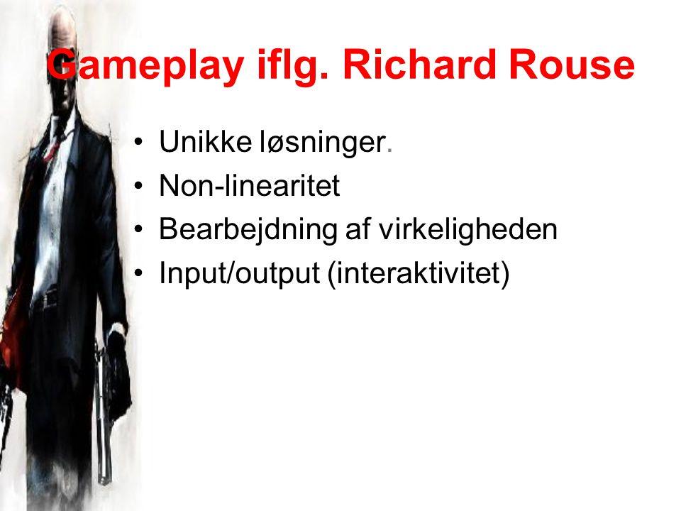Gameplay iflg. Richard Rouse Unikke løsninger.