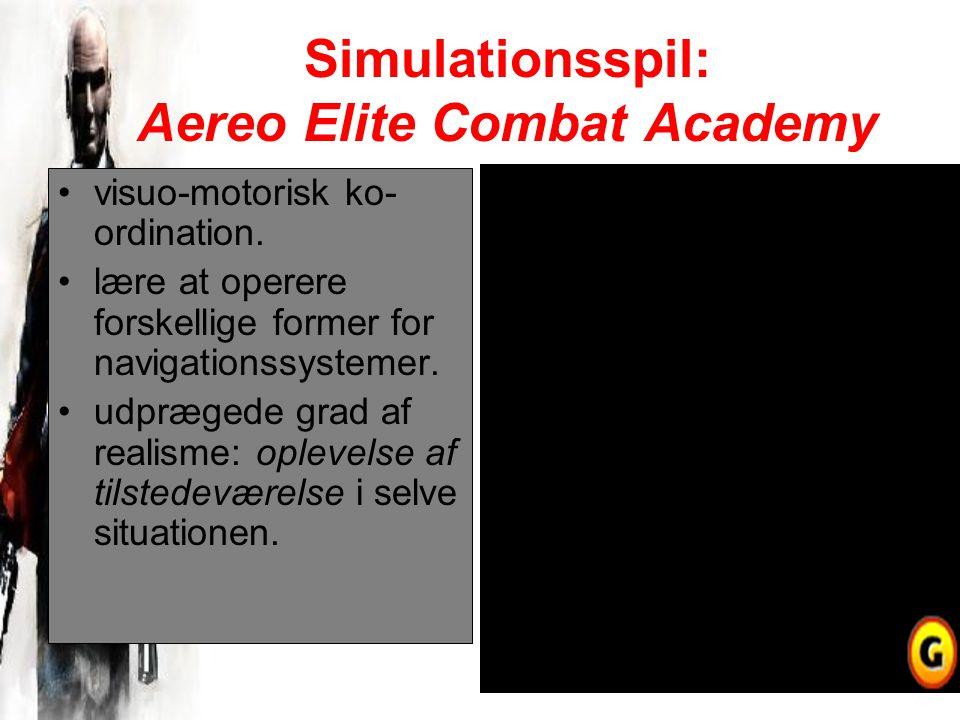 Simulationsspil: Aereo Elite Combat Academy visuo-motorisk ko- ordination.