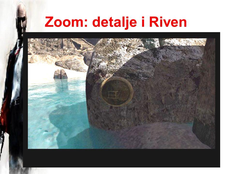 Zoom: detalje i Riven