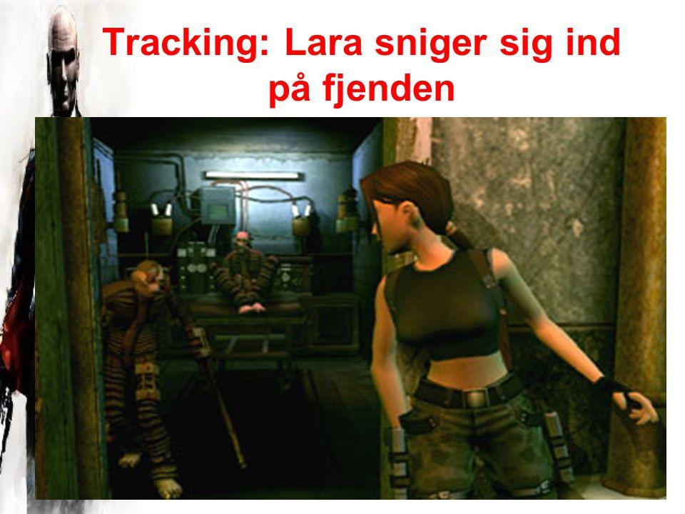 Tracking: Lara sniger sig ind på fjenden