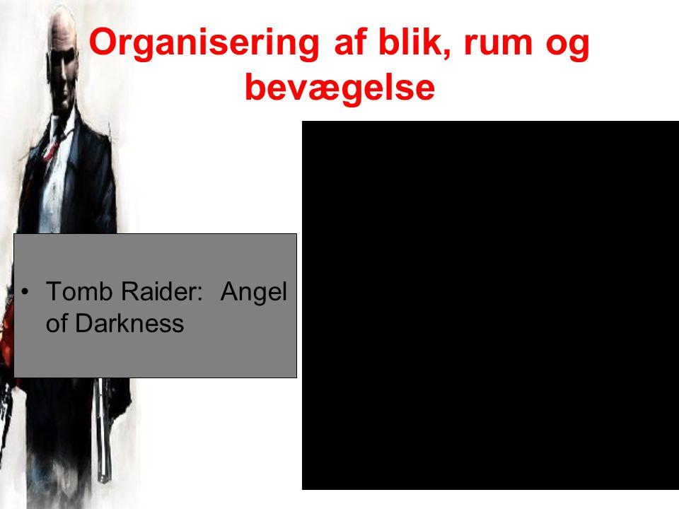Organisering af blik, rum og bevægelse Tomb Raider: Angel of Darkness