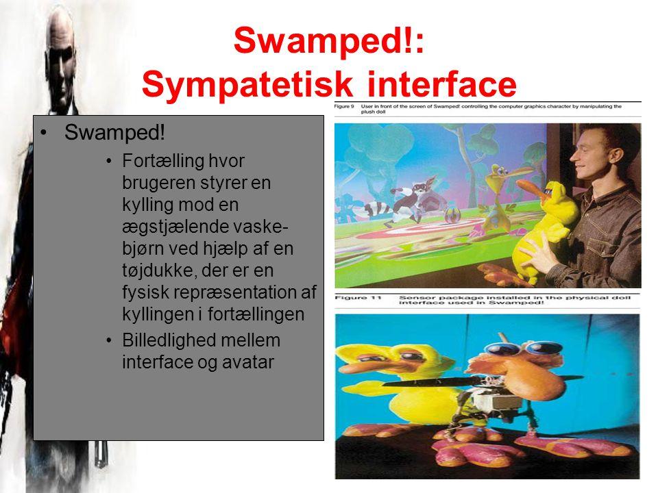 Swamped!: Sympatetisk interface Swamped.