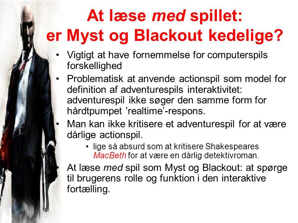 At læse med spillet: er Myst og Blackout kedelige.