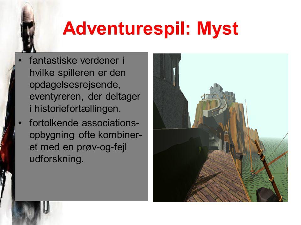 Adventurespil: Myst fantastiske verdener i hvilke spilleren er den opdagelsesrejsende, eventyreren, der deltager i historiefortællingen.