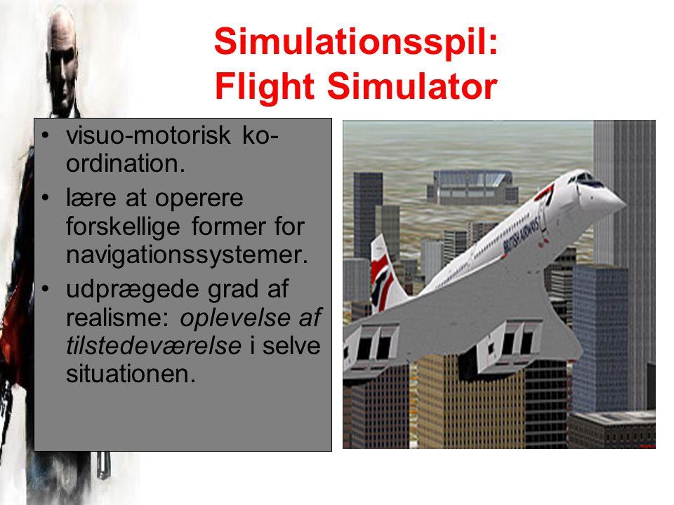 Simulationsspil: Flight Simulator visuo-motorisk ko- ordination.