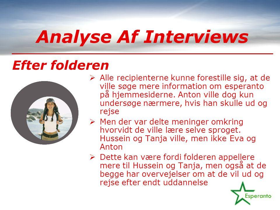 Analyse Af Interviews  Alle recipienterne kunne forestille sig, at de ville søge mere information om esperanto på hjemmesiderne.