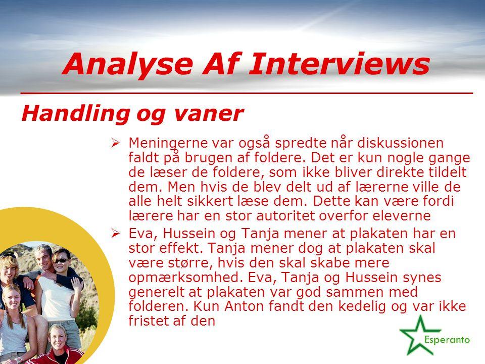Analyse Af Interviews  Meningerne var også spredte når diskussionen faldt på brugen af foldere.