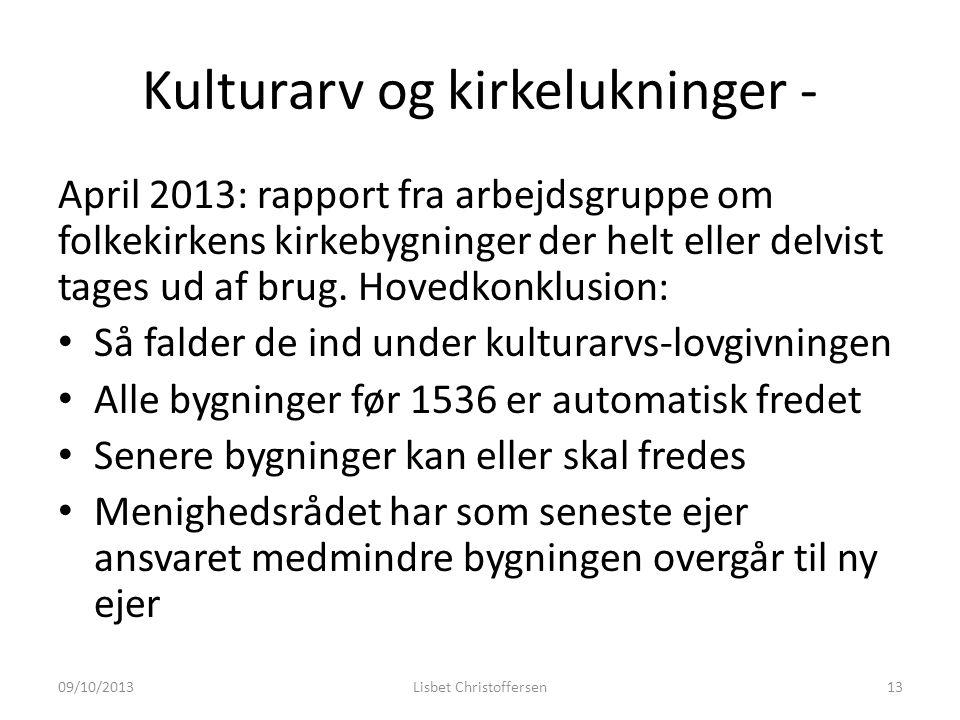 Kulturarv og kirkelukninger - April 2013: rapport fra arbejdsgruppe om folkekirkens kirkebygninger der helt eller delvist tages ud af brug.