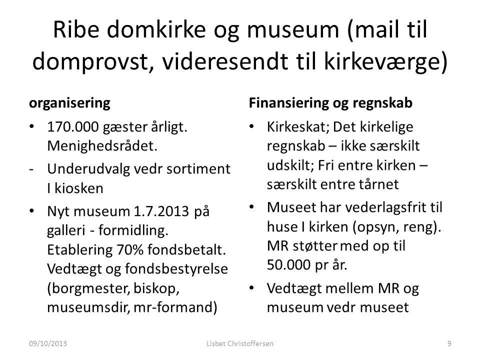 Ribe domkirke og museum (mail til domprovst, videresendt til kirkeværge) organisering 170.000 gæster årligt.
