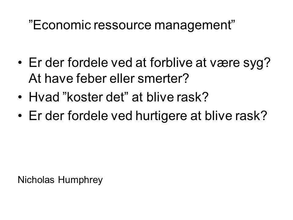 Economic ressource management Er der fordele ved at forblive at være syg.
