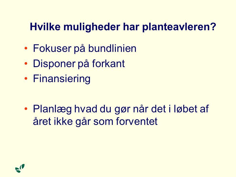 Hvilke muligheder har planteavleren.