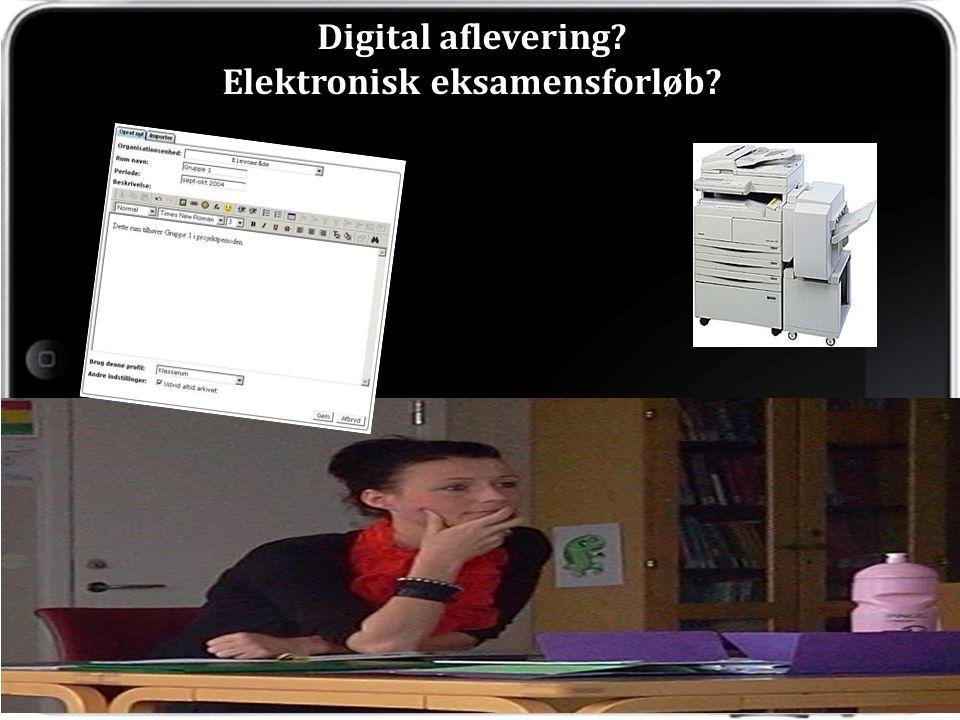 Digital aflevering Elektronisk eksamensforløb