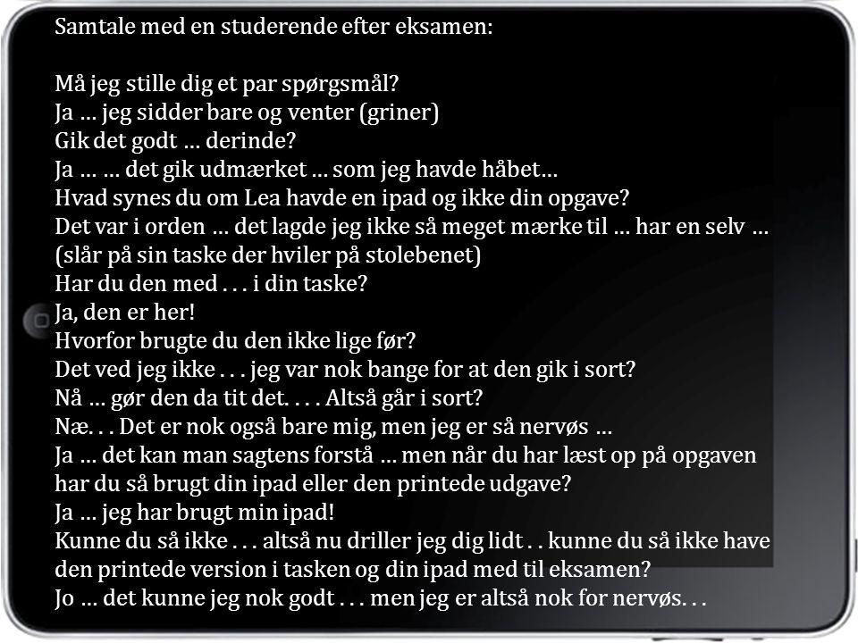 Samtale med en studerende efter eksamen: Må jeg stille dig et par spørgsmål.