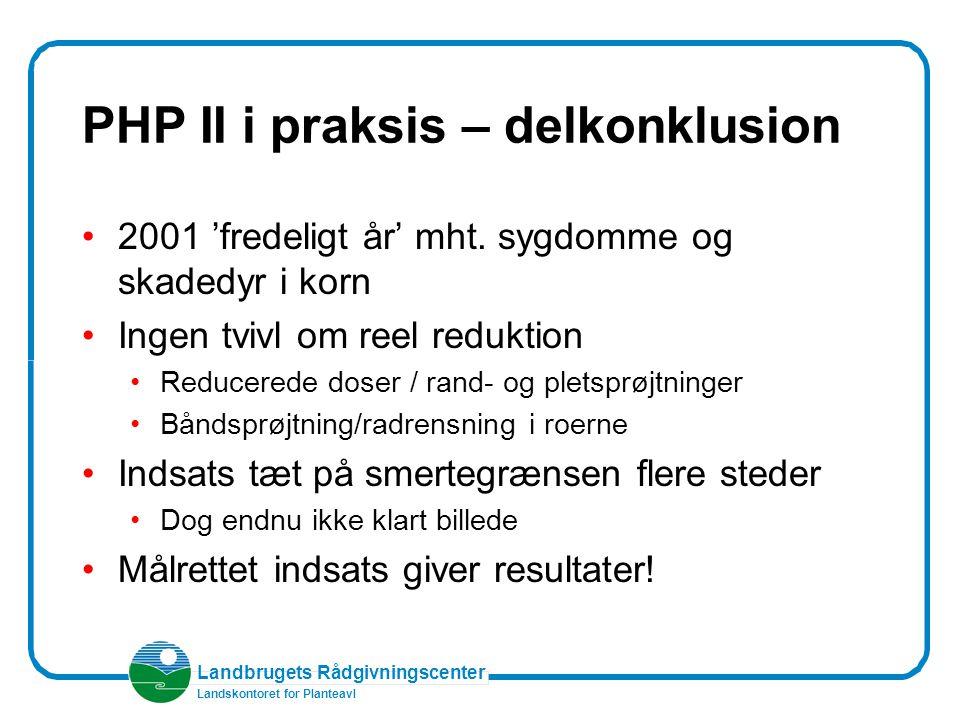 Landbrugets Rådgivningscenter Landskontoret for Planteavl PHP II i praksis – delkonklusion 2001 'fredeligt år' mht.