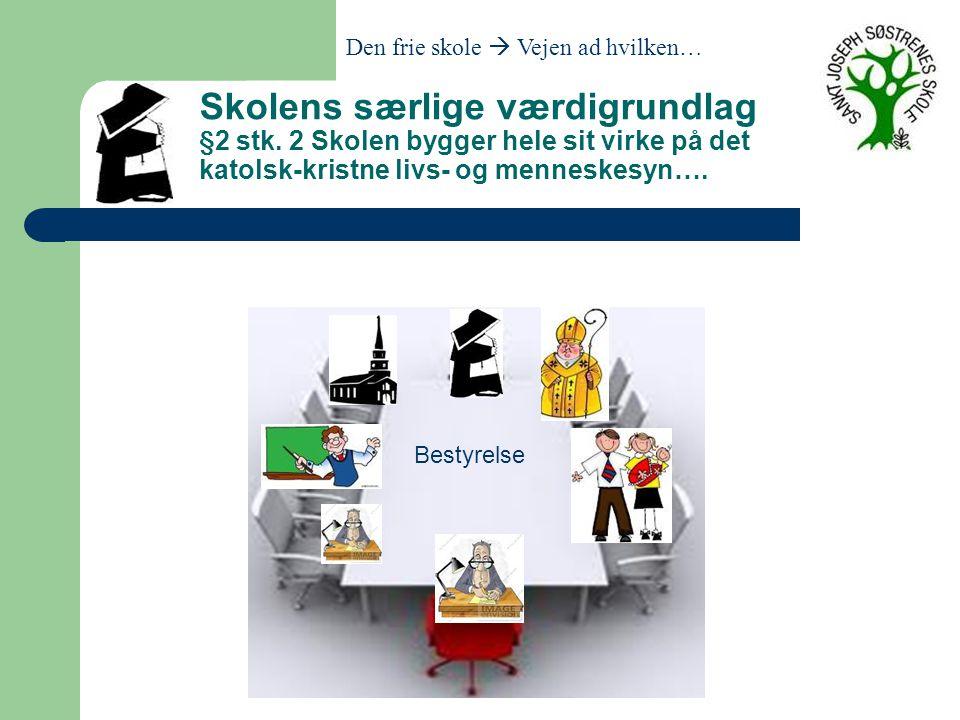 Skolens særlige værdigrundlag §2 stk.