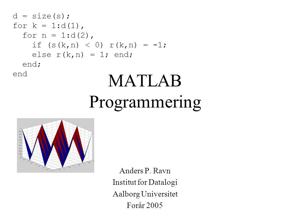 MATLAB Programmering Anders P.