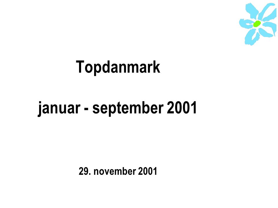 Topdanmark januar - september 2001 29. november 2001