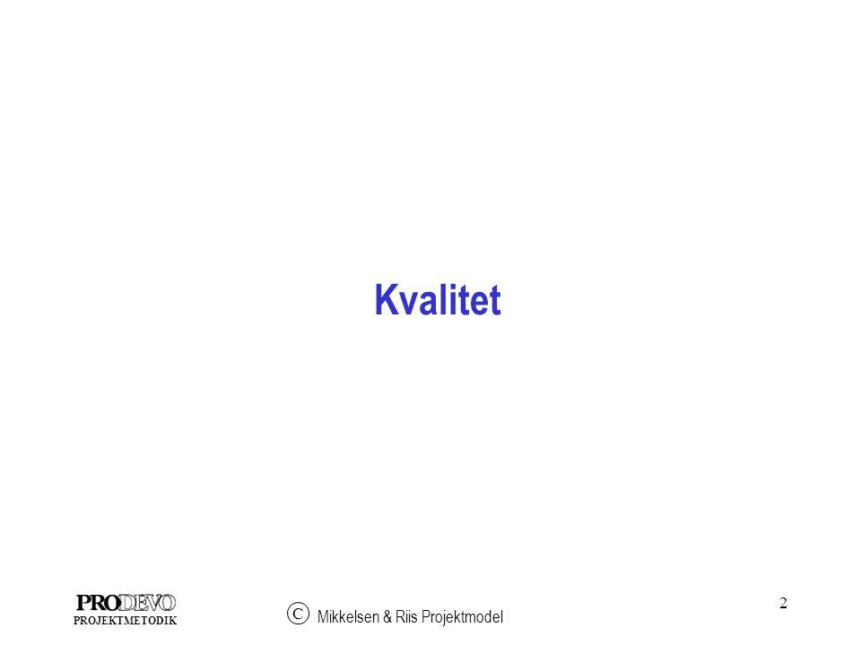 2 Mikkelsen & Riis Projektmodel C PROJEKTMETODIK Kvalitet