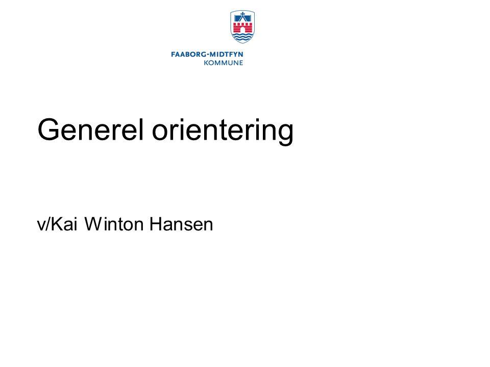 Generel orientering v/Kai Winton Hansen
